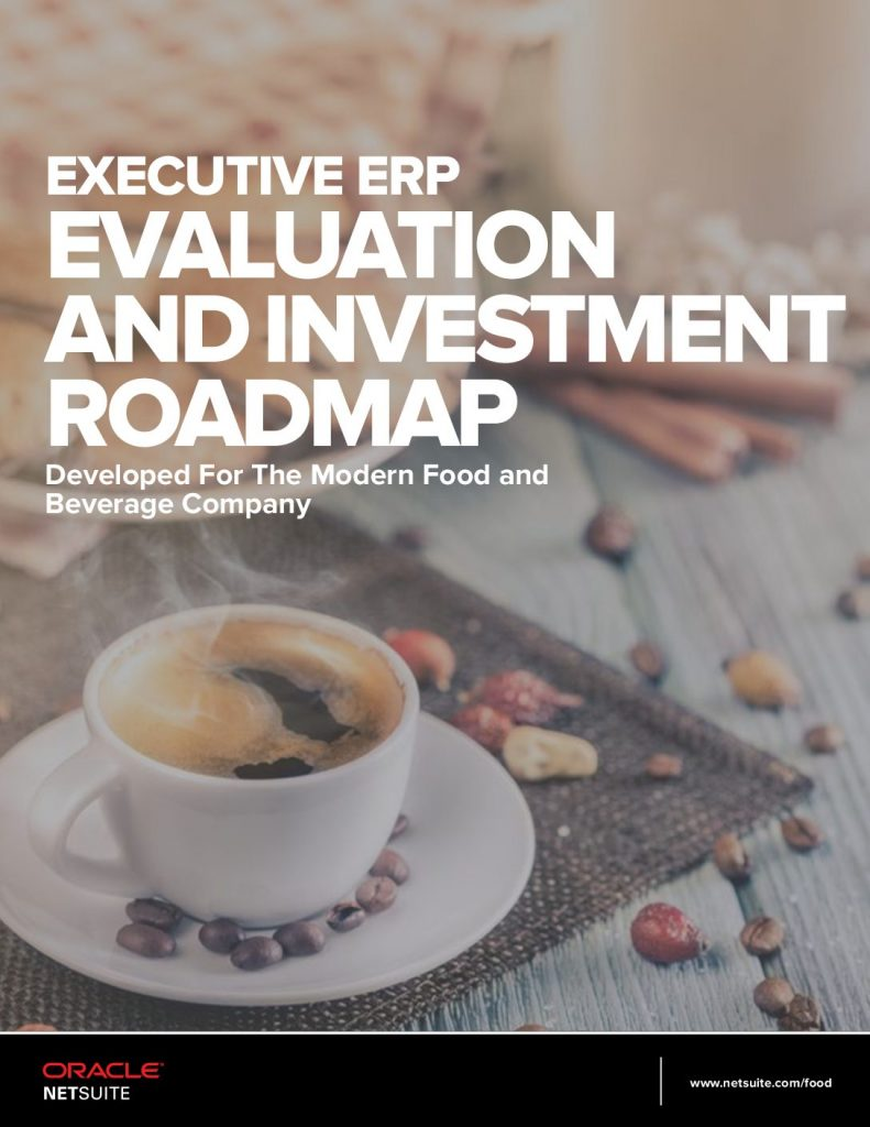 Executive Erp  Evaluation and Investment Roadmap : Developed for the Modern Food and Beverage Company