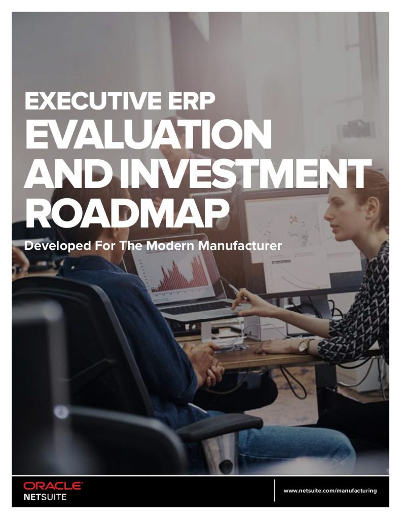 Executive ERP Evaluation and Investment Roadmap: Developed For The Modern Manufacturer