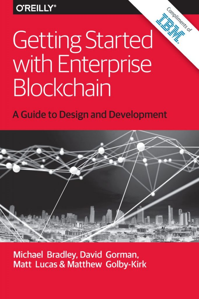 Getting Started with Enterprise Blockchain – A Guide to Design and Development