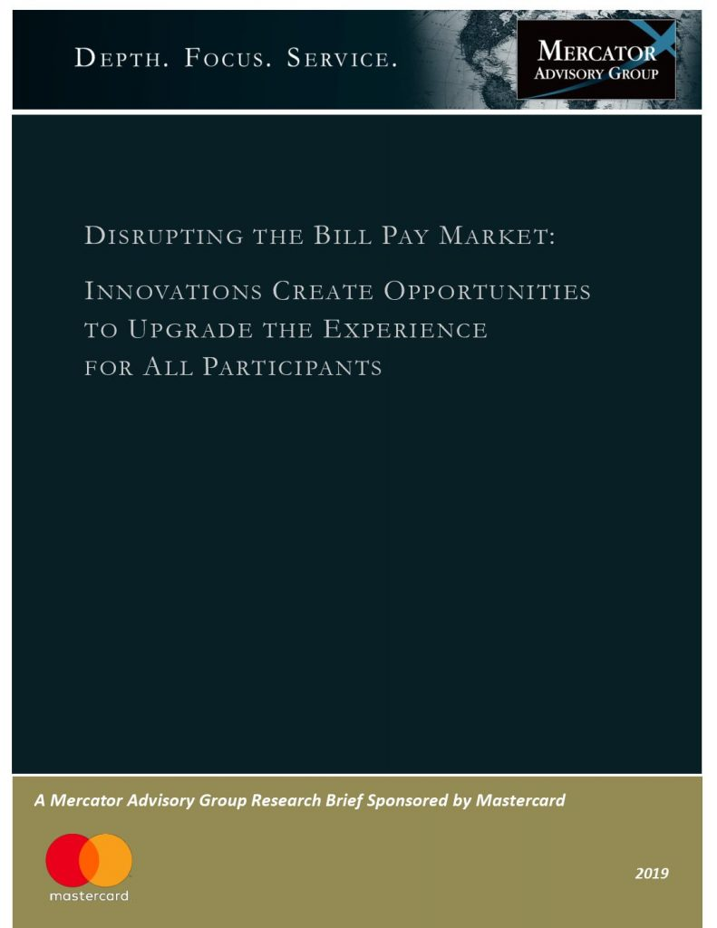 Disrupting The Bill Pay Market: Innovations Create Opportunities To Upgrade The Exprience For All Participants