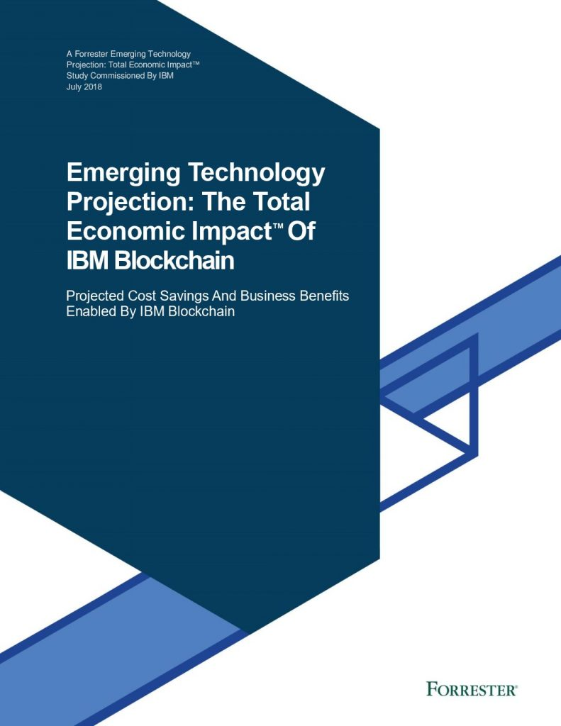 Emerging Technology Projection: The Total Economic Impact Of IBM Blockchain Platform And Services
