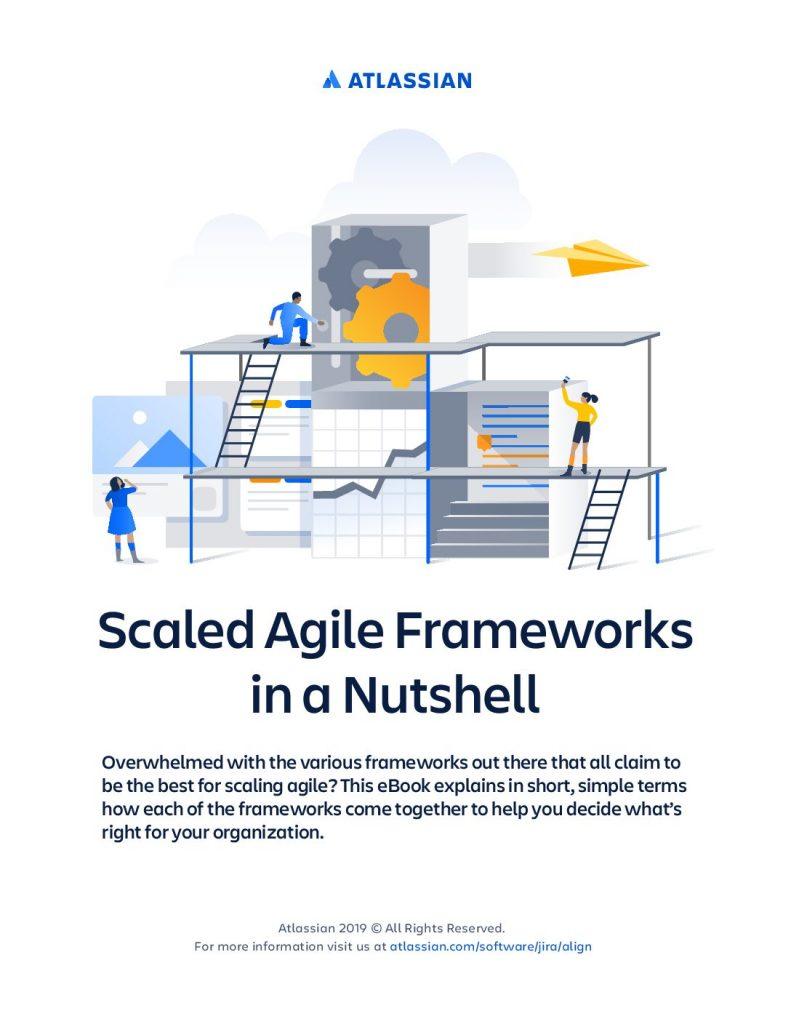 Scaled Agile Frameworks in a Nutshell