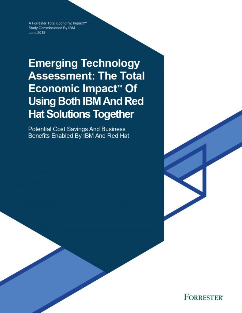 Forrester: The Total Economic Impact™ Of Using Both IBM And Red Hat Solutions Together