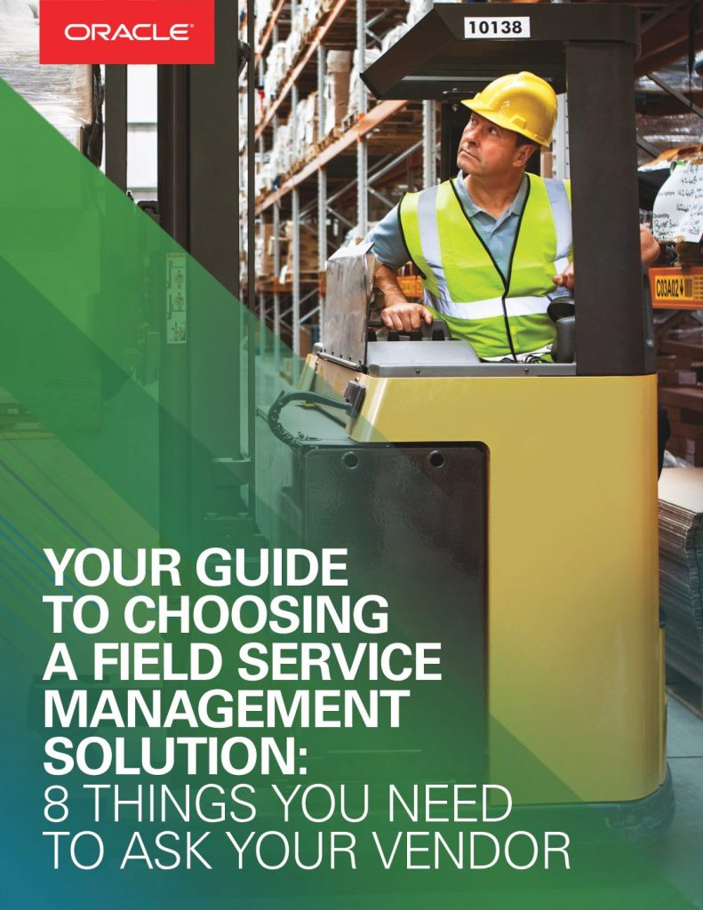 Your Guide To Choosing A Field Service Solution: 8 Things You Need To Ask Your Vendor