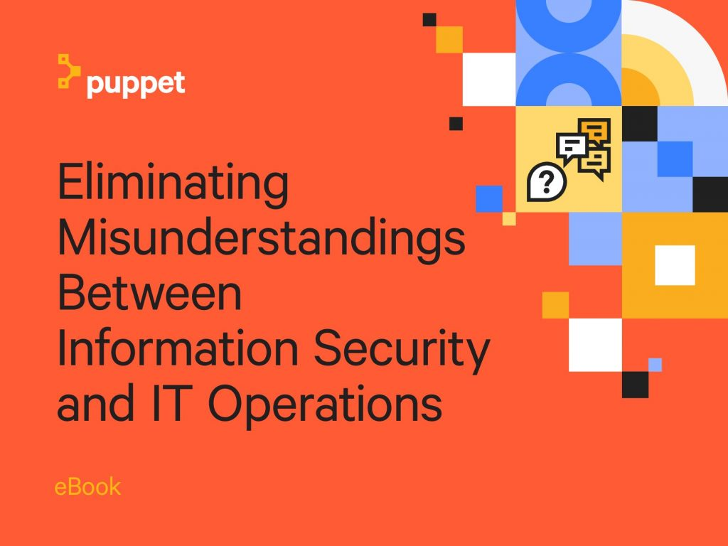 Eliminating Misunderstandings Between Information Security and IT Operations