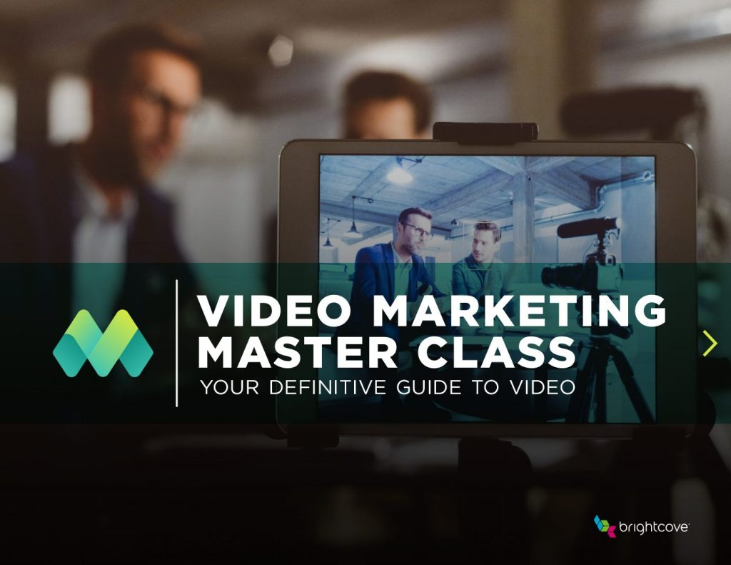 Video Marketing Master Class: Your Definitive Guide to Video