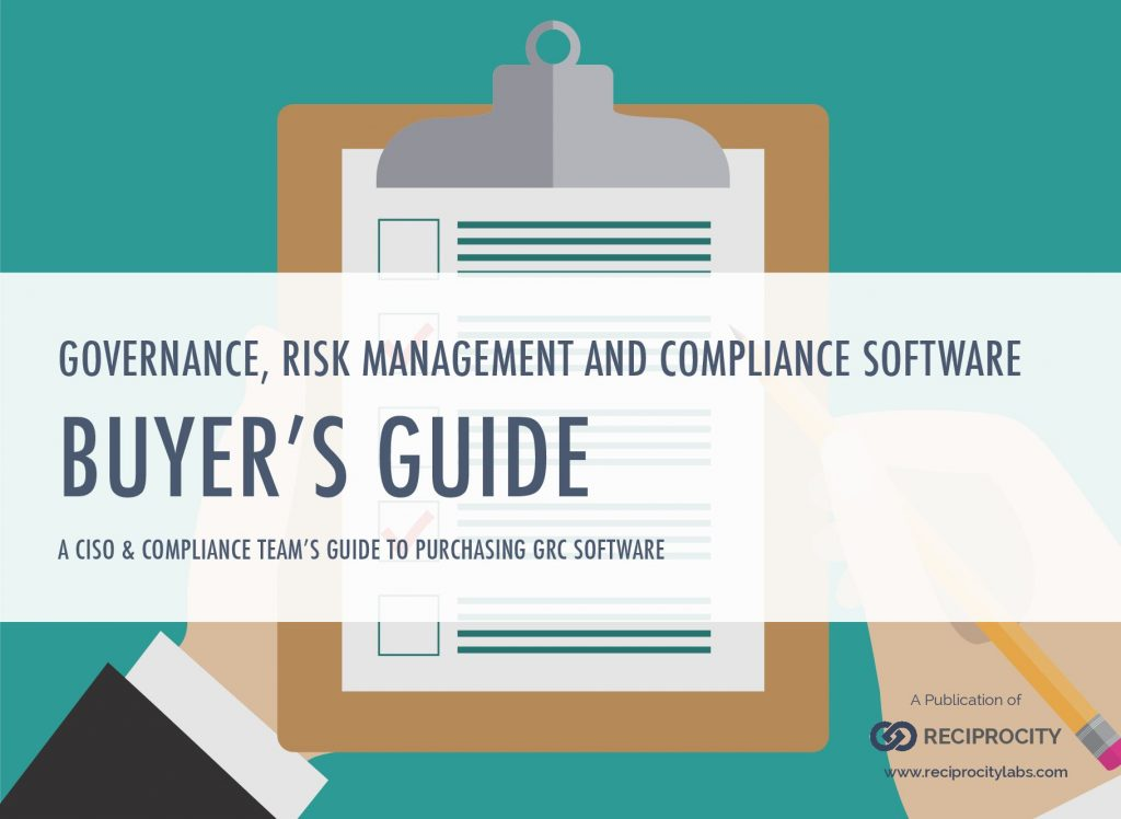 GOVERNANCE, RISK MANAGEMENT AND COMPLIANCE SOFTWARE BUYER'S GUIDE