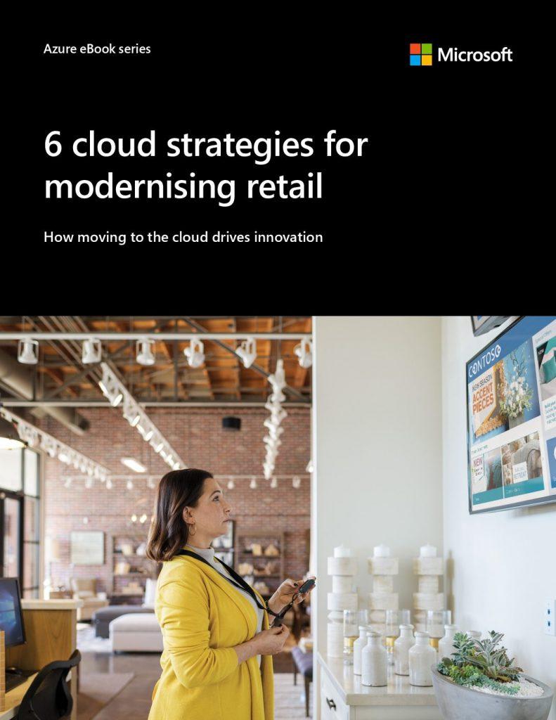 Six cloud strategies for modernizing retail