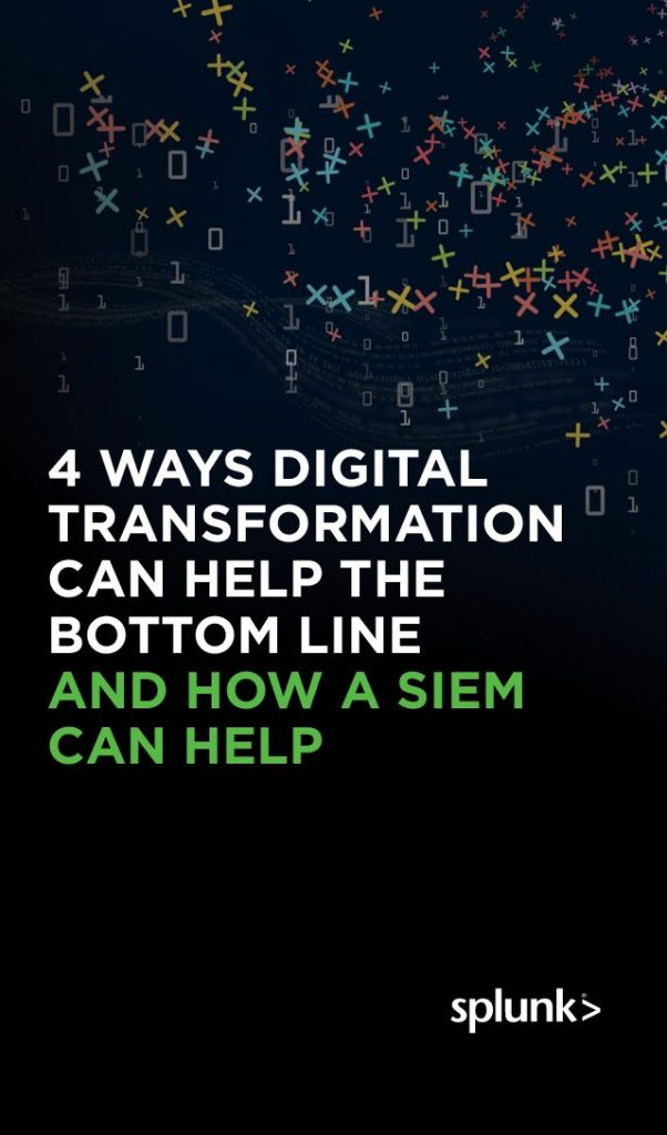 4 Ways Digital Transformation Can Help the Bottom Line and How a Siem Can Help