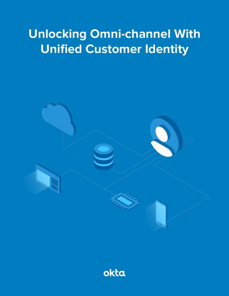Unlock Omni-Channel User Experiences with Unified Customer Identity